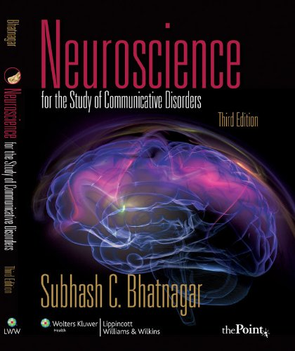 Neuroscience for the Study of Communicative Disorders...