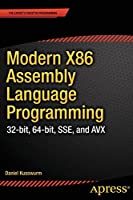 Modern X86 Assembly Language Programming: 32-bit, 64-bit, SSE, and AVX Front Cover