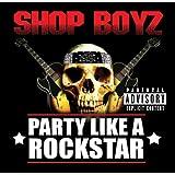 Party Like A Rockstar (Explicit Version)