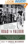 Road to Valour: A True Story of World...