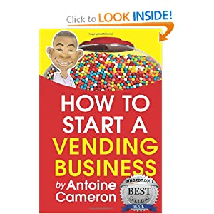 How to Start a Vending Business [Paperback] Antoine Cameron