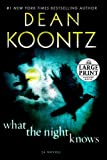 Dean R Koontz What the Night Knows (Random House Large Print)