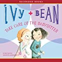 Ivy & Bean Take Care of the Babysitter Audiobook by Annie Barrows Narrated by Cassandra Morris