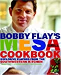 Bobby Flay's Mesa Grill Cookbook: Exp...