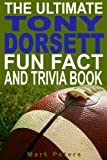 The Ultimate Tony Dorsett Fun Fact And Trivia Book