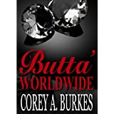 Butta: Worldwide ~ Corey Burkes