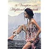The Vampire and the Highland Empath (a Highland Sorcery novel Book 2) ~ Clover Autrey