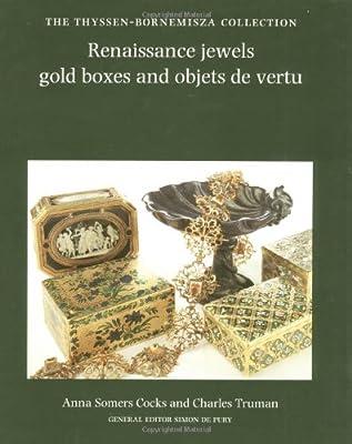 Renaissance Jewels, Gold Boxes and Objets de Vertu (Thyssen-Bornermisza Collection)