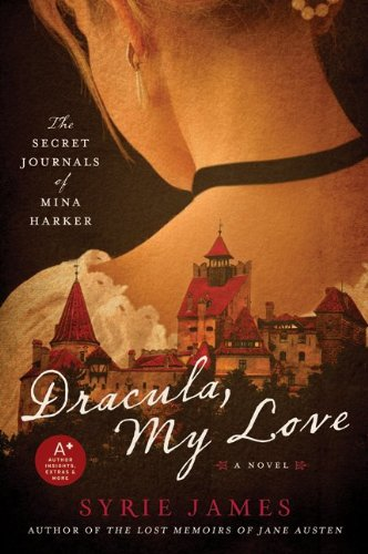 Dracula, My Love: The Secret Journals of Mina Harker, Syrie James