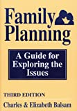 img - for Family Planning: A Guide for Exploring the Issues book / textbook / text book