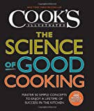 The Science of Good Cooking (Cooks Illustrated Cookbooks)