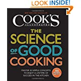 Buy The Science of Good Cooking (Cook's Illustrated Cookbooks) by The Editors of America's Test Kitchen and Guy CrosPh.D