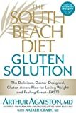 The South Beach Diet Gluten Solution: The Delicious, Doctor-Designed, Gluten-Aware Plan for Losing Weight and Feeling Great--FAST! by Agatston, Arthur, Geary, Natalie (2014) Paperback