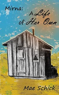 (FREE on 12/6) Mirna: A Life Of Her Own: A Heroic Homestead Tale by Mae Schick - http://eBooksHabit.com