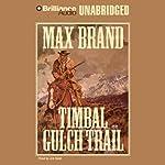 Timbal Gulch Trail   Max Brand