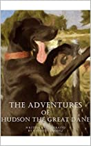 The Adventures Of Hudson The Great Dane