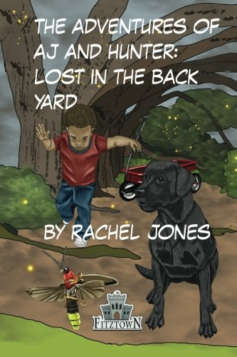 Lost in the Back Yard (The Adventures of a. J. and Hunter)