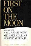 First on the Moon: A Voyage With Neil Armstrong, Michael Collins and Edwin E. Aldrin, Jr. (0316051608) by Neil Armstrong