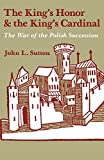 img - for The King's Honor and the King's Cardinal: The War of the Polish Succession book / textbook / text book
