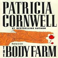 The Body Farm: A Scarpetta Novel (       UNABRIDGED) by Patricia Cornwell Narrated by C. J. Critt