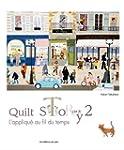 Quilt story : Tome 2, L'appliqu� au f...