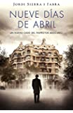 Nueve d�as de abril (Inspector Mascarell 6)