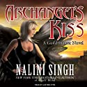 Archangel's Kiss: Guild Hunter, Book 2 (       UNABRIDGED) by Nalini Singh Narrated by Justine Eyre