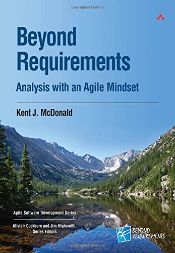 Beyond Requirements: Analysis with an Agile Mindset (Agile Software Development Series) PDF