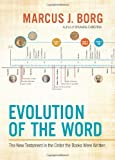 Image of Evolution of the Word: The New Testament in the Order the Books Were Written
