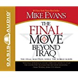 Final Move Beyond Iraq, The - Audiobook: The Final Solution While the WorldSleeps
