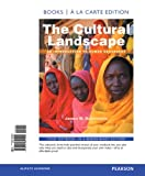 The Cultural Landscape: An Introduction to Human Geography, Books a la Carte Edition (11th Edition)