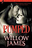 img - for PUMPED (Stilettos and Seductions Book 1) book / textbook / text book