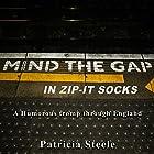 Mind the Gap in Zip-It Socks Hörbuch von Patricia A Steele Gesprochen von: Melanie A. Mason, Latricia Zaitoon