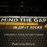 Mind the Gap in Zip-It Socks | Patricia A Steele