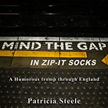 Mind the Gap in Zip-It Socks Audiobook by Patricia A Steele Narrated by Melanie A. Mason, Latricia Zaitoon