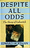 Despite All Odds: The Story of Lubavitch (0671677039) by Hoffman, Edward