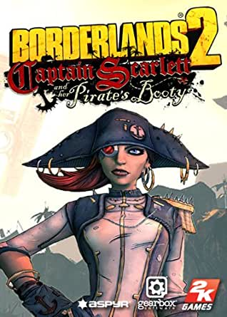 Borderlands 2: Captain Scarlet and her Pirate's Booty [Online Game Code]