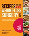 Recipes for Life After Weight-Loss Surgery, Revised and Updated: Delicious Dishes for Nourishing the…
