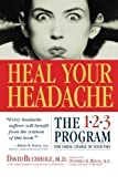 Heal Your Headache 1st (first) Edition by Buchholz M.D., David published by Workman Publishing Company (2002) Paperback