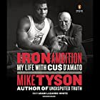 Iron Ambition: My Life with Cus D'Amato Hörbuch von Mike Tyson Gesprochen von: Adam Lazarre-White