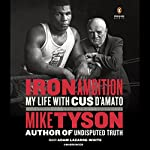 Iron Ambition: My Life with Cus D'Amato   Mike Tyson