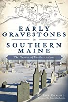 Early Gravestones In Southern Maine: The Genius Of Bartlett Adams