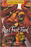 Real Fast Food Nigel Slater