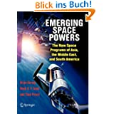 Emerging Space Powers: The New Space Programs of Asia, The Middle East and South America (Springer Praxis Books...