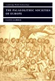 img - for The Palaeolithic Societies of Europe (Cambridge World Archaeology) book / textbook / text book