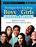 Strategies for Teaching Boys and Girls -- Secondary Level: A Workbook for Educators (0787997315) by Gurian, Michael