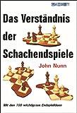 Das Verst�ndnis der Schachendspiele: Mit den 100 wichtigsten Endspielideen