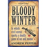 Bloody Winter: A Pyke Mystery (Pyke Mystery 5)by Andrew Pepper