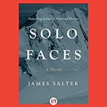 Solo Faces: A Novel (       UNABRIDGED) by James Salter Narrated by Stephen Hoye