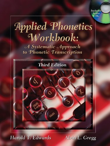 Applied Phonetics Workbook: A Systematic Approach to...